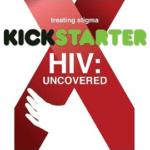"""Porción del lazo rojo de la lucha contra el VIH con el título del documental: """"HIV Uncovered"""" y el logotipo de Kickstarter"""