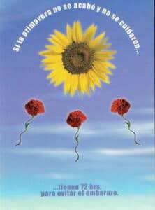Aparece una margarita en el centro con tres rosas que simulan ser unos espermatozoides y la leyenda: si la primavera no se acabó y no se cuidaron, tienen 72horas para evitar el embarazo