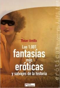 Portada del libro. Leyenda: las 1001 fantasías más eróticas y salvajes de la historia en el centro y de fondo una mujer con atifaz tumbada en la cama y con un libro en las manos.