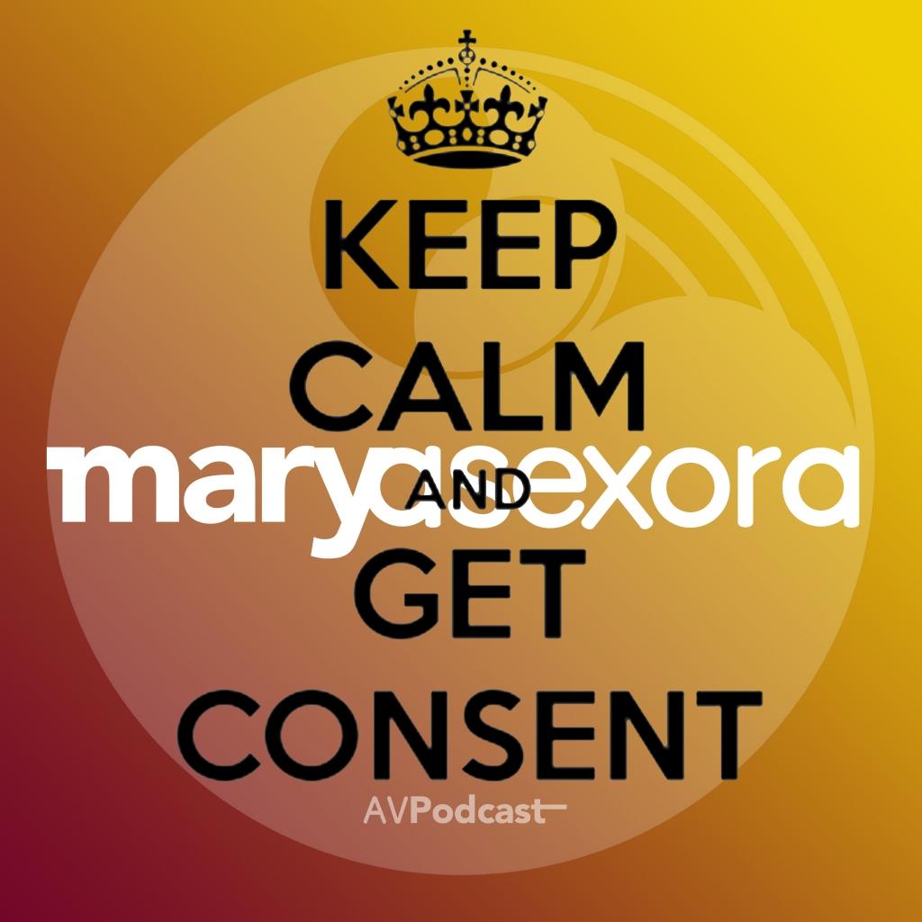 """Portada del episodio 5 del podcast Maryasexora en la que aparece la carátula del propio podcast y sobreimpreso un cartel en inglés que dice """"Keep calm and get consent"""" (Mantén la calma y obtén consentimiento)."""