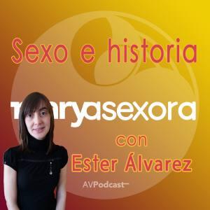 Sexo e historia con Ester Álvarez. MSX006 del podcast