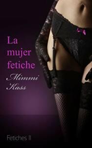 Portada del libro La mujer fetiche en la que se muestra medio cuerpo de mujer de cintura para abajo con un liguero negro.