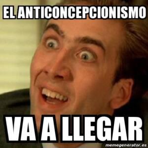 Meme de Nicolas Cage con la frase: El anticoncepcionismo va a llegar